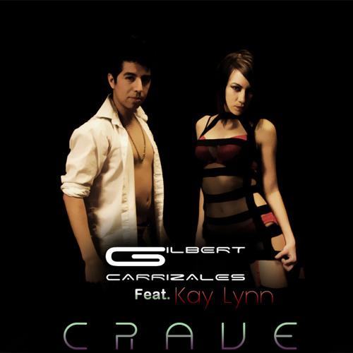 Gilbert Carrizales Feat. Kay Lynn - Crave (Original Mix)[MAST]