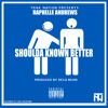 Shoulda Known Better (Dirty Mix) by Raphelle Andrews Prod. by TrakNation