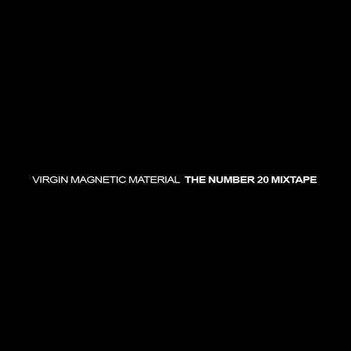 Virgin Magnetic Material - The Number 20 Mixtape