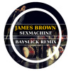 James Brown - Sexmachine (Bayslick Remix)