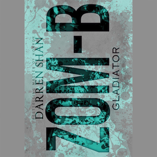 Zom-B Gladiator by Darren Shan, Read by Emma Galvin - Audiobook Excerpt
