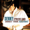 Denny Strickland - Honky Tonk Highway