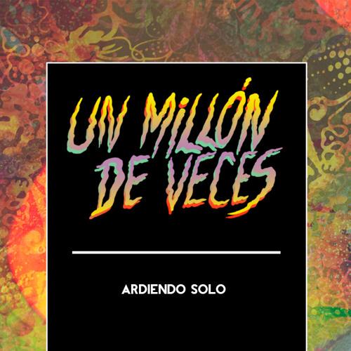 Un millón de veces - Ardiendo Solo