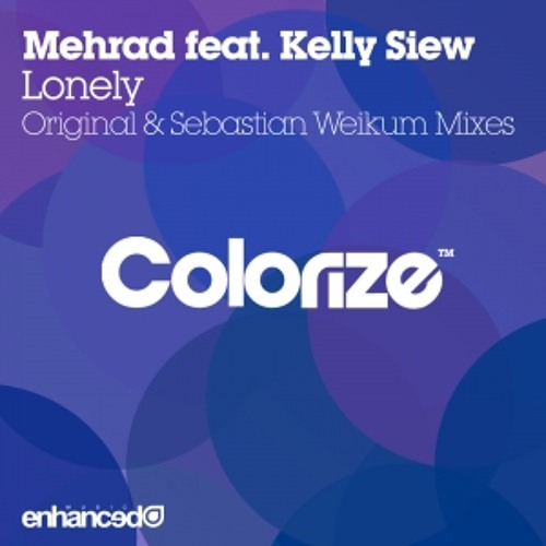 Lonely (Sebastian Weikum Remix) by Mehrad feat. Kelly Siew