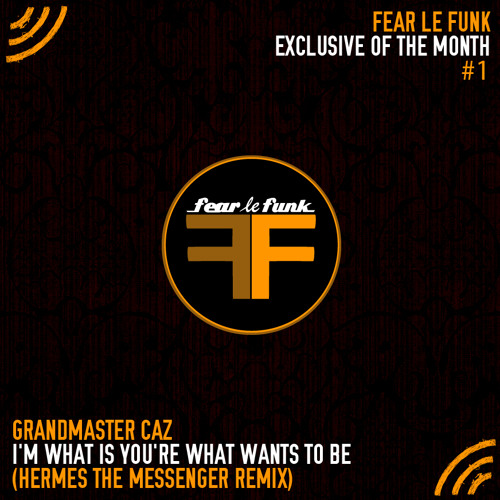Grandmaster Caz - I'm What Is You're What Wants To Be (Hermes The Messenger Remix)