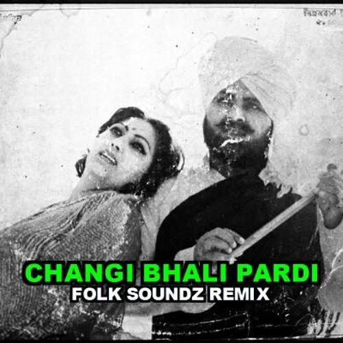 Mohammad Sadiq & Ranjit Kaur - Changi Bhali Pardi (Folk Soundz Remix)