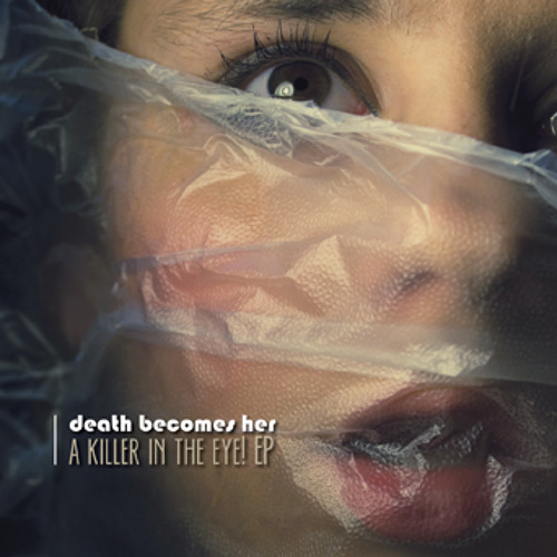 Death Becomes Her - This Is The End (How Beautiful You Are)