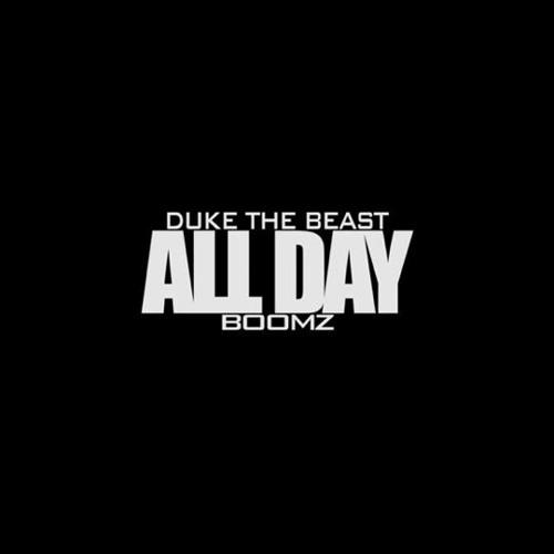 Duke Da Beast X Boomz - All Day Open