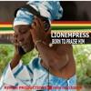 BORN TO PRAISE HIM -LIONEMPRESS -(FARM YARD RIDDIM -REMOH PRODUCTIONS)