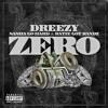 Dreezy - Zero ft. Sasha Go Hard & Katie Got Bandz