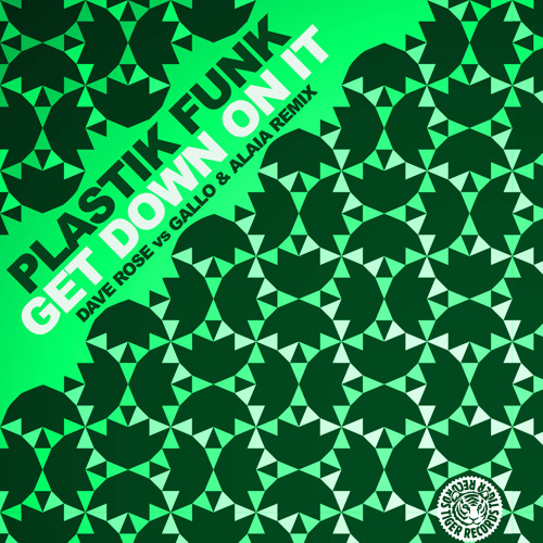 Plastik Funk - Get Down On It (Dave Rose vs. Gallo & Alaia Remix)