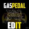 Sage The Gemini - Alors On Gas Pedal (BASOMATIK Edit)[FREE DOWNLOAD]