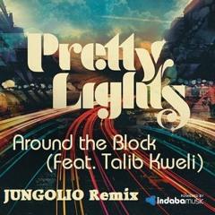 Pretty Lights feat. Talib Kweli - Around The Block (JUNGOLIO Remix)