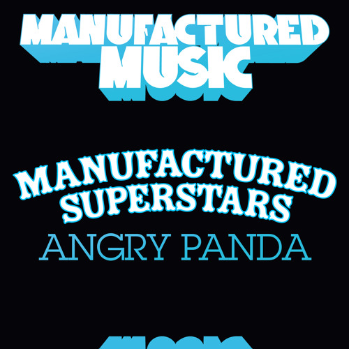 Manufactured Superstars - Angry Panda - Original Mix - OUT NOW!!!