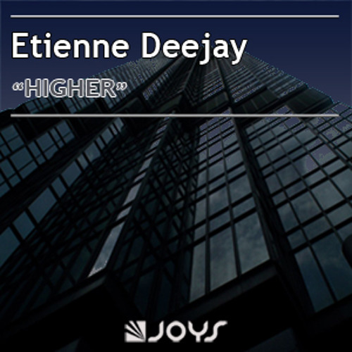 Etienne Deejay - Higher (Radio Edit)