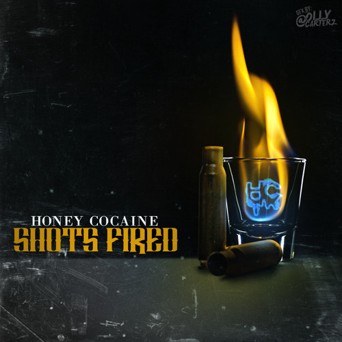 Honey Cocaine - Shots Fired  (Prod. Nico Pugach)