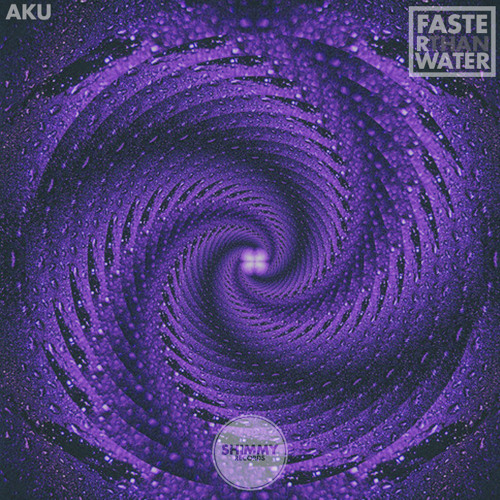 Aku - Faster Than Water