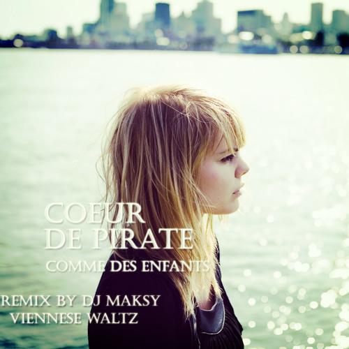 DJ Maksy VS Coeur De Pirate - Comme Des Enfants (Viennese Waltz 58bpm)