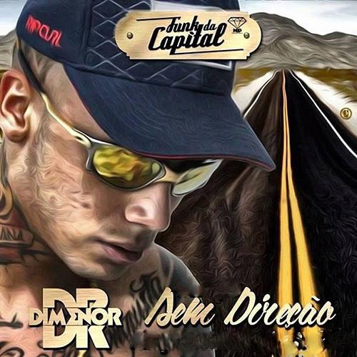 MC Dimenor DR - Sem Direção (DJ Luizinho)