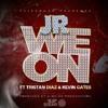 JR. ft Tristan Diaz & Kevin Gates- We On (Clean Edition)