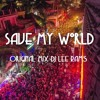 Save My World Lee Rams  Original Mix