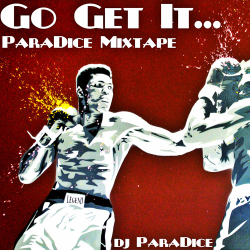 Go Get It... (ParaDice Mixtape)