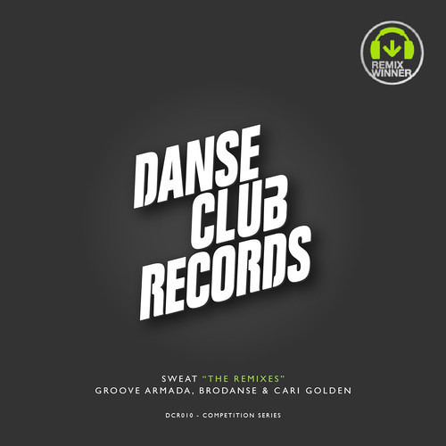 Groove Armada & Brodanse - Sweat (S. Jay Remix) COMP WINNER :: OUT NOW