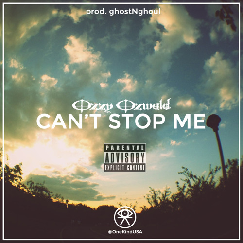 OZZY OZWALD - CAN'T STOP ME Prod. By ghostNghoul