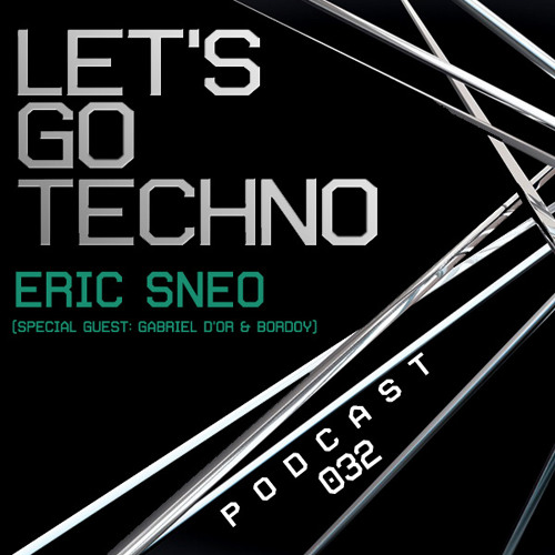 Let's Go Techno Podcast 032 with Gabriel D'or & Bordoy