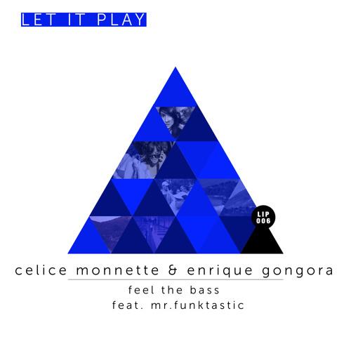 Celice Monnette & Enrique Gongora Feat.Mr.Funktastic  - Feel The Bass (Original Mix)