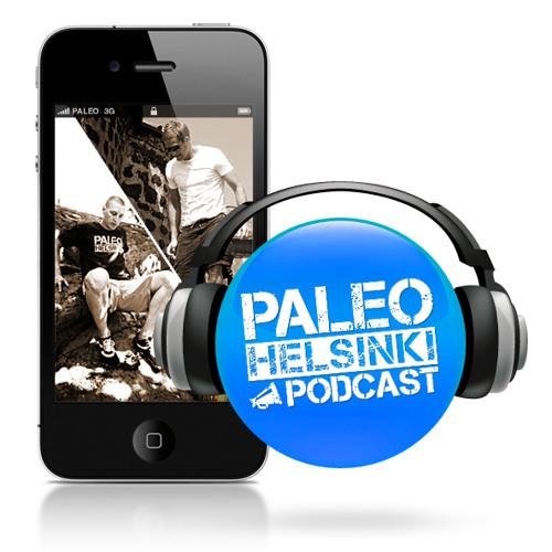 Helsinki Paleo Podcast - Episode 25