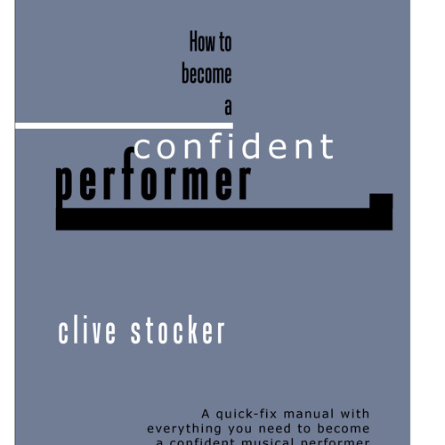 Laura Graham-May interviews Clive Stocker About the Confident Performer Book