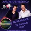 Joao Neto e Frederico - So Tomando Uma