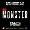 Rihanna Ft. Eminen - The Monster (Ivan Ortuño Remix) *FREE DOWNLOAD*
