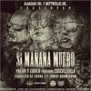 Pacho y Cirilo Ft. Cosculluela - Si Manana Muero (Prod. By Frank J y Jowny Boom Boom)