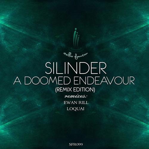 Silinder - A Doomed Endeavor (Ewan Rill Remix) LOW_Q_SNIP