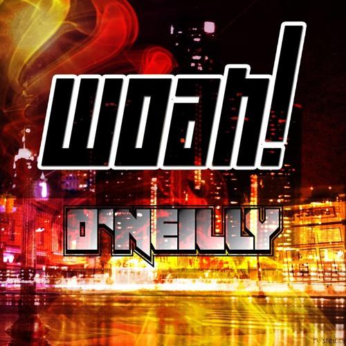 O'Neilly- WOAH! (Original Mix)