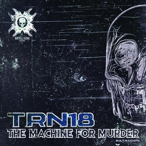 Download TRN18 - The Machine For Murder LP (Album) (BATAU024) mp3