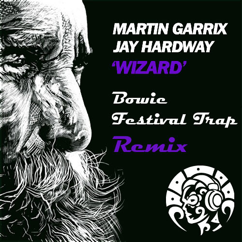 Martin Garrix & Jay Hardway - Wizard (Bowie Festival Trap Remix)