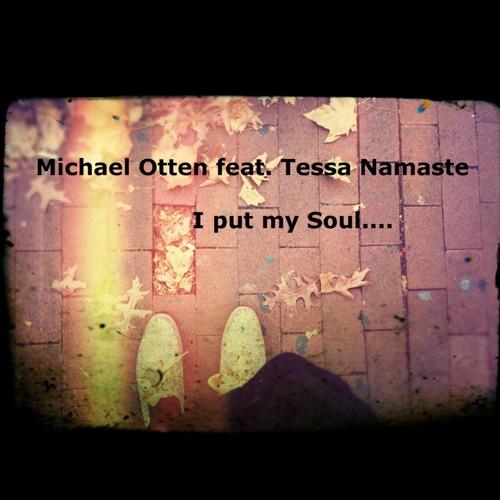 Michael Otten feat. Tessa Namaste - I put my Soul (unsigned)