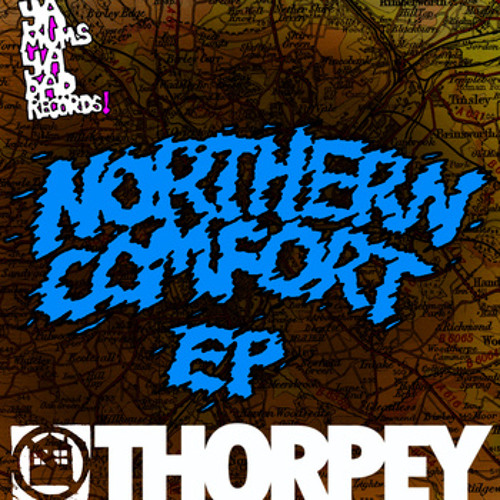 Thorpey - Northern Comfort EP ... OUT NOW (YMYD Records)