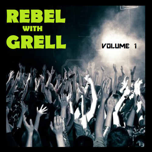 Rebel with Grell: Vol. 1: House Mix