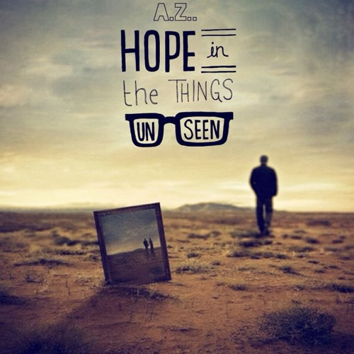 Hope In the Things Unseen
