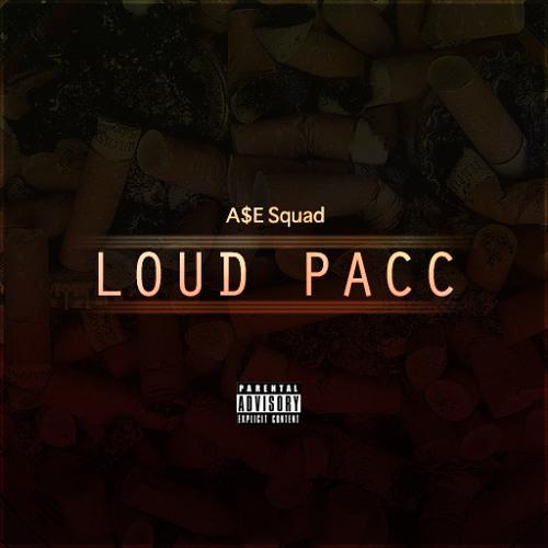Loud Pacc (Prod. By A$E)