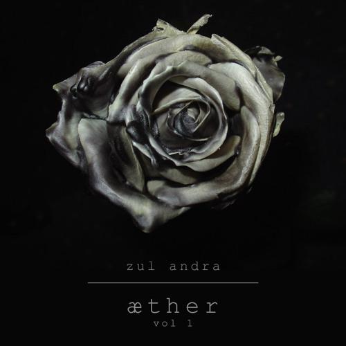 Zul Andra - æther (vol 1)