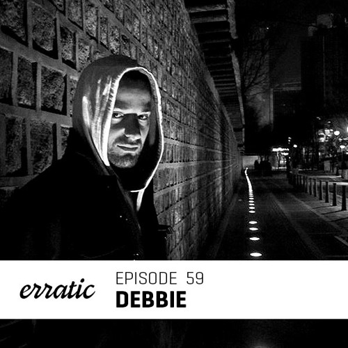 Erratic Podcast 59 | Debbie