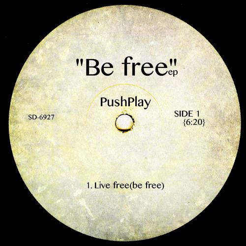 Be Free - PushPlay Original