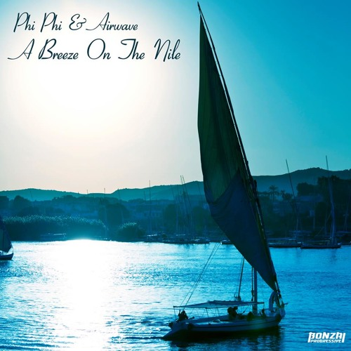 Phi Phi & Airwave - A Breeze on The Nile (Relaunch Remix)