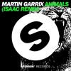 Martin Garrix - Animals (Isaac Remix Pt.2)