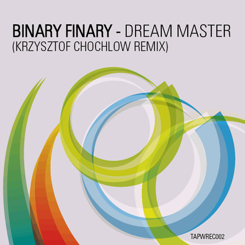 Binary Finary - Dream Master (Krzysztof Chochlow Remix)